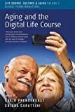 "BOOKS RECEIVED: David Prendergast and Chiara Garattini, eds., ""Aging and the Digital Life Course"" (Berghahn, 2017)"