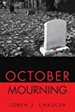 October Mourning, Loren J. Chaucer, 0595210228
