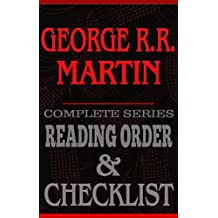 George R.R. Martin: Complete Series Reading Order & Checklist (Great Authors Reading Order & Checklists Book 6)