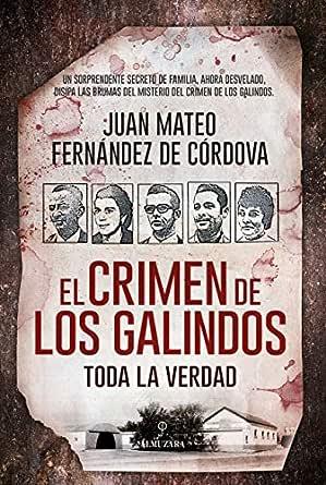 El crimen de los Galindos: toda la verdad (Sociedad actual) eBook: Fernández de Córdova, Juan Mateo: Amazon.es: Tienda Kindle