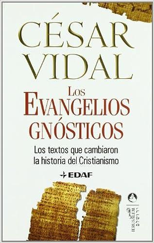 Los Evangelios Gnosticos de César Vidal