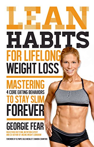 (Lean Habits For Lifelong Weight Loss: Mastering 4 Core Eating Behaviors to Stay Slim Forever)