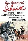 Quand je pense que Beethoven est mort alors que tant de crétins vivent.... par Schmitt