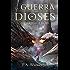 EL ARMAGEDÓN (La Gran Final) (La Guerra de los Dioses nº 6) (Spanish Edition)