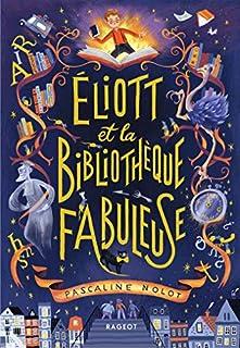 Eliott et la bibliothèque fabuleuse