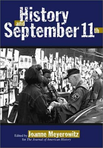 History and September 11th [Critical Perspectives on the Past] by Joanne Meyerowitz [Temple Univ Pr,2003] [Paperback]