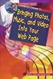 Bringing Photos, Music, and Video into Your Web Page, Gerry Souter and Janet Souter, 0766020827