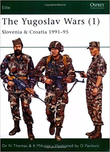 The Yugoslav Wars 1 Slovenia Croatia 1991 95 Elite Vol By Thomas Nigel 2006 Paperback 1900