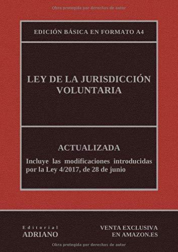 Ley de la Jurisdicción Voluntaria (Edición básica en formato A4): Actualizada, incluyendo la última reforma recogida en la descripción por Editorial ADRIANO
