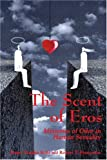 The Scent of Eros: Mysteries of Odor in Human Sexuality