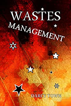 Wastes Management (Wastes Series Book 5) by [Town, Darcy]