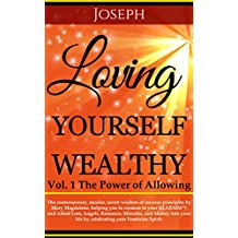 Loving Yourself Wealthy Vol. 1 The Power of Allowing (Loving Yourself Wealthy Series)