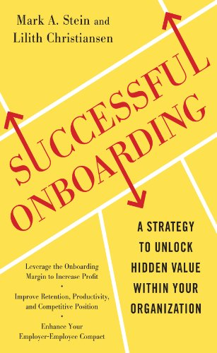 Successful Onboarding: Strategies to Unlock Hidden Value Within Your Organization See more 1st Edition