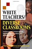 White Teachers/Diverse Classrooms, Chance W. Lewis, 1579221475