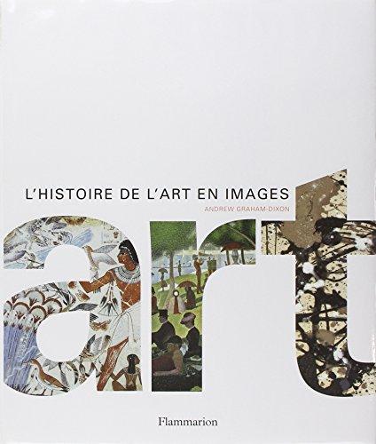 Art : L'histoire de l'art en images ~ Andrew Graham-Dixon