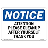 OSHA Notice Sign - Attention Please Cleanup After Yourself Thank You | Choose from: Aluminum, Rigid Plastic or Vinyl Label Decal | Protect Your Business, Work Site, Warehouse & Shop | Made in the USA