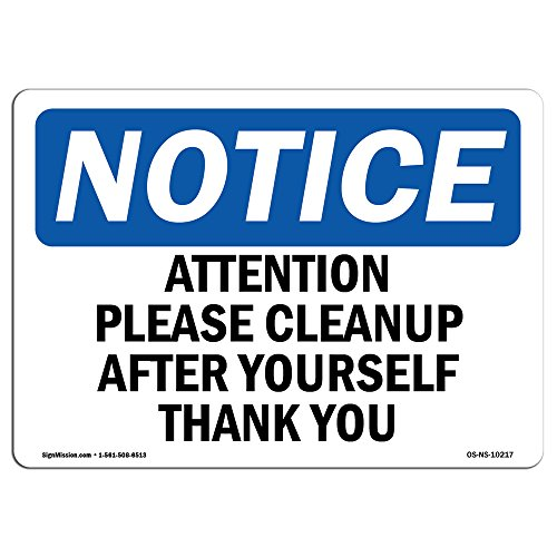 OSHA Notice Sign - Attention Please Cleanup After Yourself Thank You | Choose from: Aluminum, Rigid Plastic or Vinyl Label Decal | Protect Your Business, Work Site, Warehouse & Shop | Made in the USA by SignMission