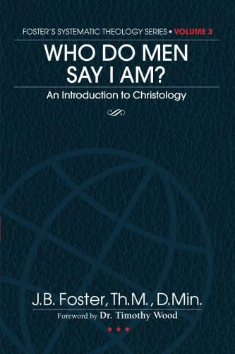 Download Who Do Men Say I Am?: An Introduction to Christology (Systematic Theology I-IV) (Volume 3) pdf