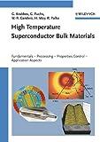 High Temperature Superconductor Bulk Materials -Fundamentals, Processing, Properties Control,Application Aspects