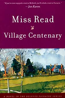 Village Centenary (Fairacre Book 15) by [Read, Miss]