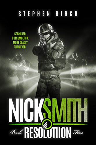 Resolution: Nick Smith Book Five (Nick Smith Series 5) by [Birch, Stephen]