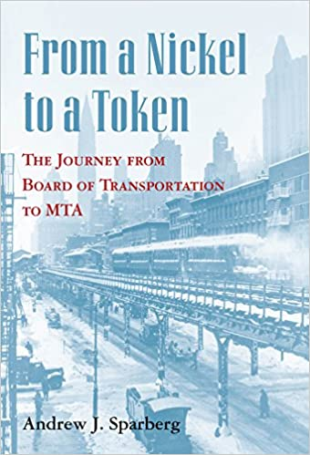 From a nickel to a token the journey from board of transportation from a nickel to a token the journey from board of transportation to mta andrew j sparberg 9780823271801 amazon books fandeluxe Image collections