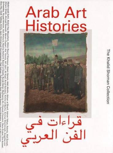 Arab Art Histories  The Khalid Shoman (Arab Art)