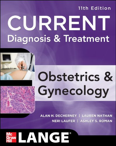 Current Diagnosis & Treatment Obstetrics & Gynecology, Eleventh Edition (LANGE CURRENT Series)