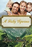 A Valley Experience, Pam Funke, 1478258926