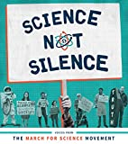 img - for Science Not Silence: Voices from the March for Science Movement (The MIT Press) book / textbook / text book