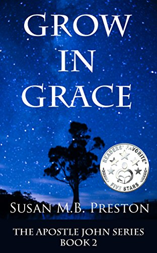 Book: Grow in Grace (Apostle John Series 2) by Susan Preston