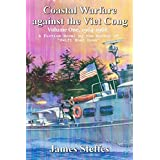 Coastal Warfare against the Viet Cong: Volume One, 1964-1966