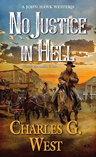No Justice in Hell (A John Hawk Western)