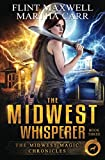 The Midwest Whisperer: The Revelations of Oriceran (Midwest Magic Chronicles)