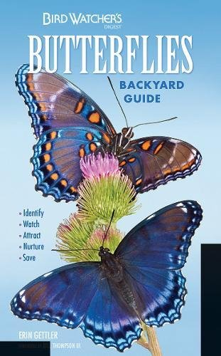 Types Of Backyard Birds (Bird Watcher's Digest Butterflies Backyard Guide: Identify, Watch, Attract, Nurture, Save)