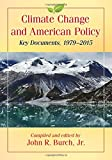 img - for Climate Change and American Policy: Key Documents, 1979-2015 book / textbook / text book