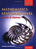 Mathematics Standard Level for the IB Diploma, Robert Smedley and Garry Wiseman, 0199149798