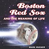 : Boston Red Sox and the Meaning of Life