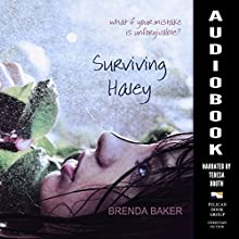 Surviving Haley Audiobook by Brenda Baker Narrated by Teresa L. Booth