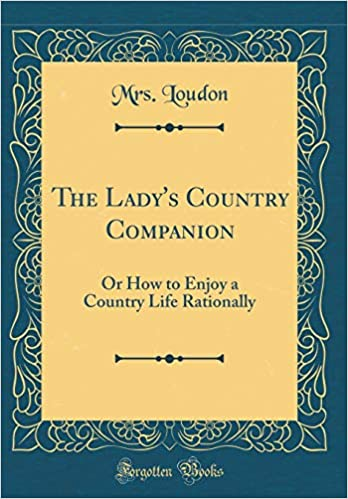 The lady's country companion : or, How to enjoy a country