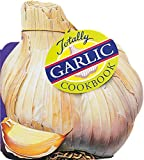 Totally Garlic Cookbook (Totally Cookbooks Series)
