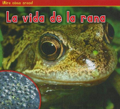 La vida de la rana (¡Mira cómo crece!) (Spanish Edition) by Brand: Heinemann