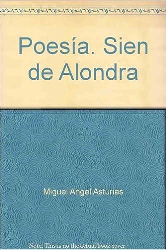 Amazon.com: Poesía. Sien de Alondra: Miguel Angel Asturias ...