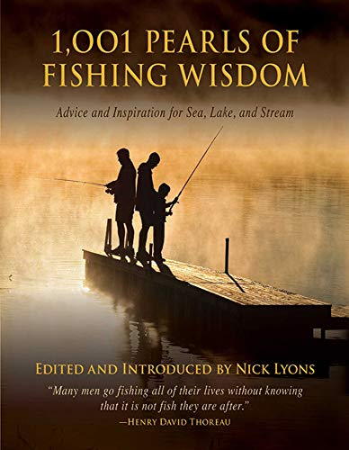 (1,001 Pearls of Fishing Wisdom: Advice and Inspiration for Sea, Lake, and Stream)
