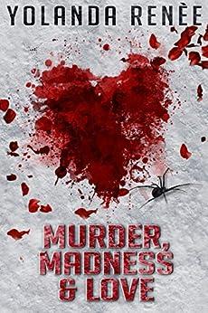 Murder, Madness & Love (Detective Quaid Mysteries Book 1) by [Renée, Yolanda]