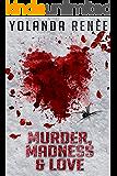 Murder, Madness & Love (Detective Quaid Mysteries Book 1)