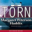 Torn: The Missing Book 4 Audiobook by Magaret Peterson Haddix Narrated by Chris Sorensen