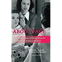 About Face: The Life and Times of Dottie Ponedel, Make-Up Artist to the Stars (Hardback)