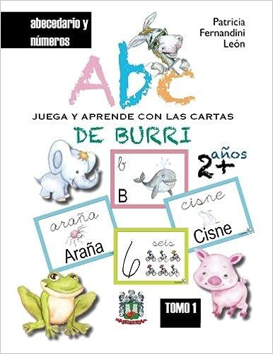 ABC Juega y aprende con las cartas de Burri: La manera más fácil de aprender el abecedario y los números (Volume 1) (Spanish Edition): Patricia Fernandini: ...
