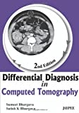 Differential Diagnosis in Computed Tomo, Bhargava, Bhargava, 9350258129